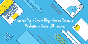 How to Create a Website in Under 30 Minutes